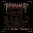 Interment:Into The Crypts Of Blasphemy