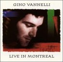 Gino Vannelli:Live In Montreal