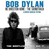 Bob Dylan: The Bootleg Series Vol. 7: No Direction Home - The Soundtrack