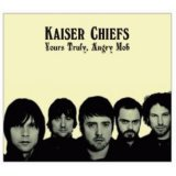 Kaiser Chiefs: Yours truly, angry mob