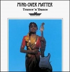 Mind Over Matter:Trance´n Dance