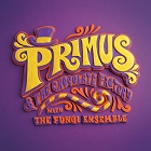Primus:Primus & The Chocolate Factory With The Fungi Ensemble