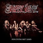 Shiraz Lane:For Crying Out Loud