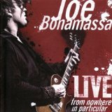 Joe Bonamassa:LIVE from nowhere in particular