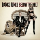 Danko Jones:Below The Belt