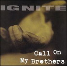 Ignite:Call On My Brothers