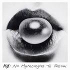 Mø:No Mythologies To Follow