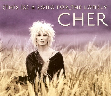 Cher:(This Is) A Song For The Lonely