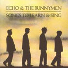 Echo & The Bunnymen:songs to learn and sing