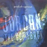 Prefab Sprout: Jordan: The Comeback