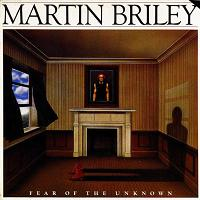 Martin Briley:Fear Of The Unknown