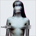 Placebo:Meds