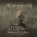 Gorgoroth:Twilight of the idols