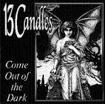13 Candles:come out of the dark