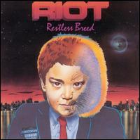 Riot:Restless breed