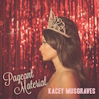 Kacey Musgraves:Pageant Material