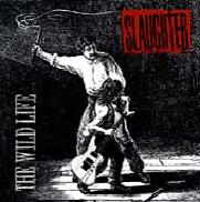 SLAUGHTER: The Wild Life