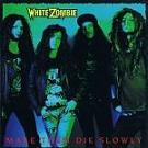 White Zombie:Make Them Die Slowly