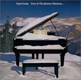 Supertramp: Even in the Quietest Moments...