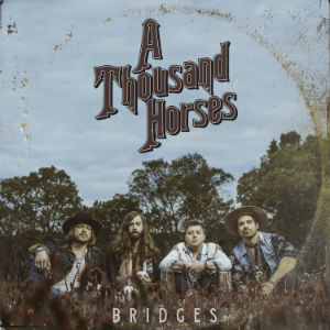 A Thousand Horses:Bridges