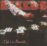 RYKER'S:Life's A Gamble ... So Is Death