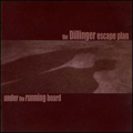 Dillinger Escape Plan:Under the running board