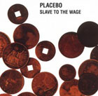 Placebo:Slave to the wage