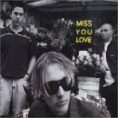 Silverchair:Miss you love