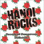 Hanoi Rocks:Decadent Dangerous Delicious