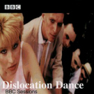 Dislocation dance:BBC Sessions