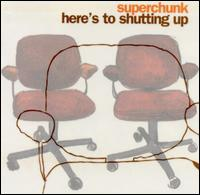 Superchunk:Here's To Shutting Up