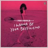 Per Gessle:I Wanna Be Your Boyfriend