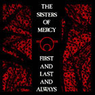 Sisters Of Mercy:First and last and always