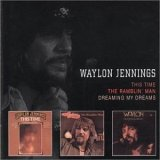 Waylon Jennings:This Time/The Ramblin' Man/Dreaming My Dreams