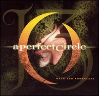 A Perfect Circle:Weak and powerless