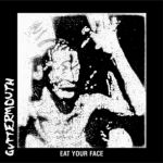 Guttermouth:Eat Your Face