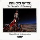 Mind Over Matter:In Search Of Eternity