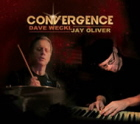 Dave Weckl/Jay Oliver: Convergence