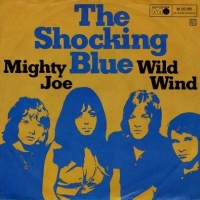 Shocking Blue:mighty joe