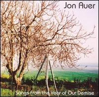 Jon Auer: Songs From The Year Of Our Demise