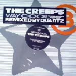 Creeps:Way Cool (Remixed By Quartz)