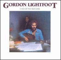 Gordon Lightfoot:Cold on the shoulder