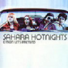 Sahara Hotnights:C'mon Let's Pretend