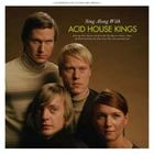 acid house kings:Sing Along With Acid House Kings