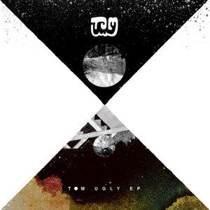 Tom Ugly: Tom Ugly EP