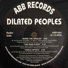 DILATED PEOPLES: WORK THE ANGLES/THE MAIN EVENT/TRIPLE OPTICS