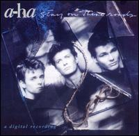 A-HA:Stay on these roads
