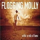 Flogging Molly:Within a Mile of Home