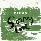 Pipas:Sorry Love