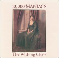 10,000 Maniacs:The Wishing Chair